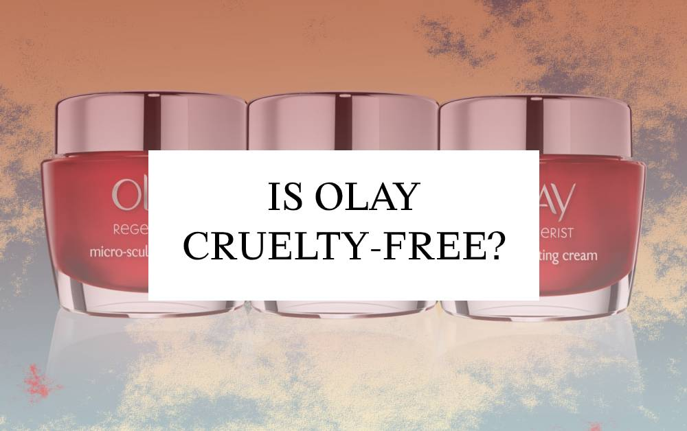Is Olay Cruelty-Free in 2021?