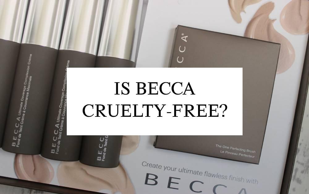 Is Becca Cruelty-Free In 2021?